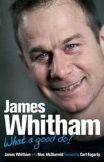 James Whitham : What a Good Do! - James Whitham