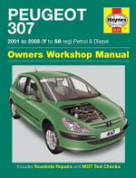 Peugeot 307 Petrol and Diesel Service and Repair Manual : 2001 to 2008 - Martynn Randall