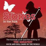 The Stones in the Park : The Summer of '69 and the Making of the Greatest Rock 'n' Roll Band in the World - Richard Havers