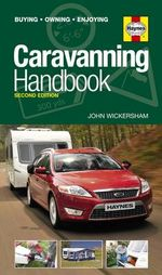 Caravanning Handbook : Buying. Owning. Enjoying : Second Edition - John Wickersham