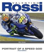 Valentino Rossi : Portrait of a Speed God - Mat Oxley