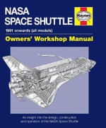 NASA Space Shuttle Manual : An Insight into the Design, Construction and Operation of the NASA Space Shuttle - David Baker