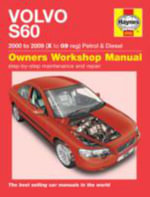 Volvo S60 Petrol and Diesel Service and Repair Manual : 2000 to 2009 - Martynn Randall