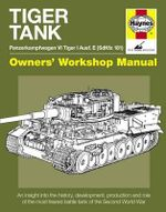 Tiger Tank Manual : Panzerkampfwagen VI Tiger I Ausf. E (SdKfz 181) Model - Michael Hayton