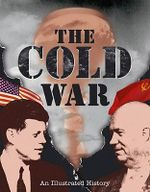 The Cold War : An Illustrated History - Andrew Heritage