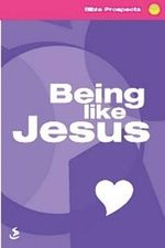 Being Like Jesus : Bible Prospects - Pearl Bridge