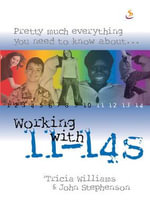 Working with 11-14s : Pretty Much Everything You Need to Know About.... - Tricia Williams