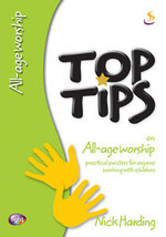 Top Tips on All-age Worship - Nick Harding