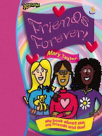 Friends Forever : My Book About Me, My Friends and God - Mary Taylor