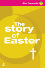 The Story of Easter : Bible Prospects - Derek Thompson