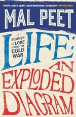Life : An Exploded Diagram - Mal Peet