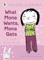 What Mona Wants Mona Gets : Walker Stories - Dyan Sheldon