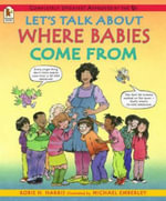 Let's Talk About Where Babies Come from : Rev.Ed - Robie H. Harris