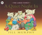 A Quiet Night In : The Large Family - Jill Murphy