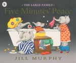 Five Minutes' Peace : The Large Family - Jill Murphy