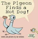 The Pigeon Finds a Hotdog! : With Special Guest Star : The Duckling! - Mo Willems