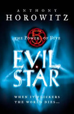 The Power Of Five : Evil Star : The Power of Five Series : Book 2 - Anthony Horowitz