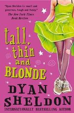 Tall, Thin and Blonde - Dyan Sheldon