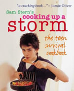 Cooking Up A Storm - The Teen Survival Cookbook - Sam Stern