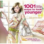 1001 Little Ways to Look Younger - Emma Baxter-Wright