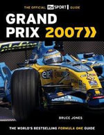 ITV Sport Guide Grand Prix 2007 : The Complete Encyclopedia of Formula One - Bruce Jones