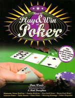 How to Play and Win at Poker : The Complete Guide to Playing at Home, Online and in the Casino - Dave Woods