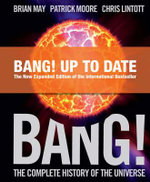 Bang! : The Complete History of the Universe - Brian May