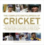 The Complete Encyclopedia of Cricket : From Imperial to Global Game - Peter Arnold