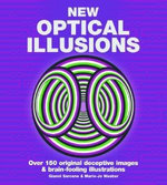 New Optical Illusions : Trick Your Mind and Feast Your Eyes - Gianni A. Sarcone