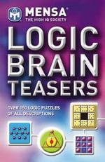 Mensa : Logic Brainteasers - Philip J. Carter