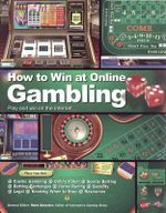 How to Win at Online Gambling : Play and Win on the Internet