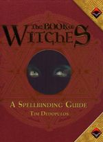 The Book of Witches : A Spellbinding Guide - Tim Dedopulos