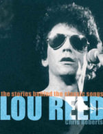 Lou Reed - Walk on the Wild Side : The Stories Behind the Classic Songs - Chris Roberts