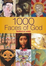 1000 Faces of God : Sites of Spirituality & Faith - Rebecca Hind