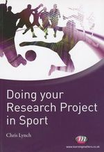 Doing Your Research Project in Sport : A Student Guide - Chris Lynch