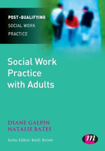 Social Work Practice with Adults : Post-Qualifying Social Work Practice - Diane Galpin