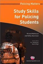 Study Skills for Policing Students : Policing Matters - Richard Malthouse