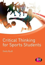 Critical Thinking for Sports Students : Active Learning in Sport - Emily Ryall