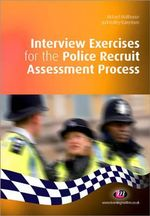 Interview Exercises for the Police Recruit Assessment Process : Practical Policing Skills - Richard Malthouse