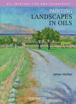 Painting Landscapes in Oils - James Horton