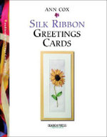 Silk Ribbon Greetings Cards - Ann Cox