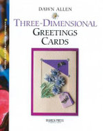 Three Dimensional Greeting Cards - Dawn Allen