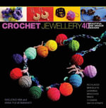 Crochet Jewellery : 40 Beautiful and Unique Designs - Waejong Kim