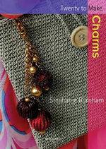 Charms : Twenty To Make - Stephanie Burnham
