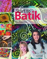 Start to Batik : Start to - Rosi Robinson