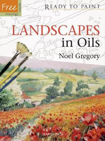 Landscapes in Oils : Ready To Paint - Noel Gregory