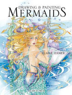 Drawing & Painting Mermaids - Elaine Hamer