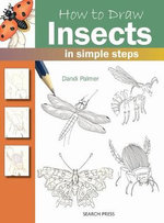 How to Draw Insects : in Simple Steps - Dandi Palmer