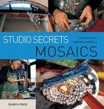 Studio Secrets : Mosaics - Verdiano Marzi