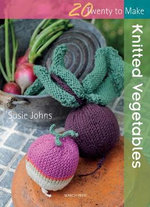 Knitted Vegetables - Susie Johns